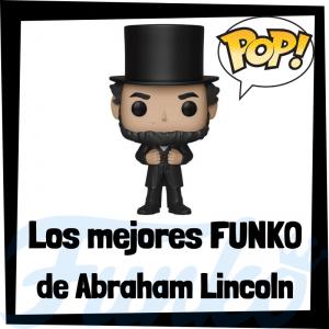 Los mejores FUNKO POP de Abraham Lincoln- Los mejores FUNKO POP de personajes históricos - Los mejores FUNKO POP de Presidentes