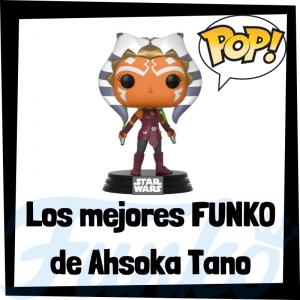 Los mejores FUNKO POP de Ahsoka Tano - Los mejores FUNKO POP de Star Wars - Los mejores FUNKO POP de las Guerra de las Galaxias