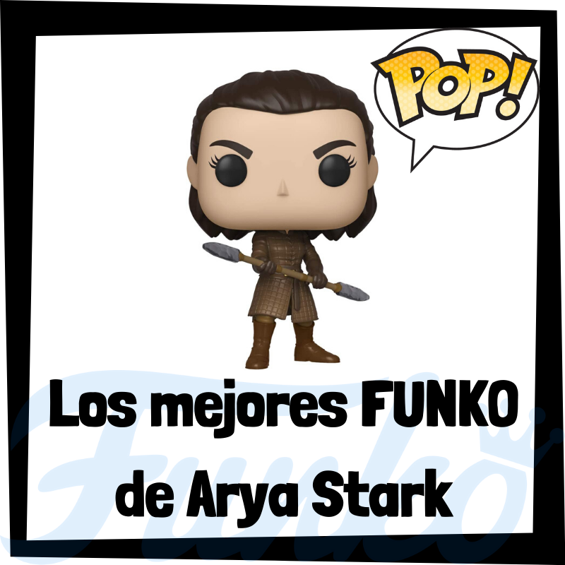 Los mejores FUNKO POP de Arya Stark de Juego de Tronos