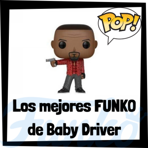 Los mejores FUNKO POP de Baby Driver - FUNKO POP de películas