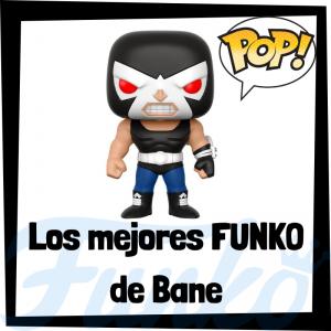 Los mejores FUNKO POP de Bane
