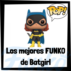 Los mejores FUNKO POP de Batgirl - Funko POP de la Liga de la Justicia - Funko POP de personajes de DC - Aliados de Batman