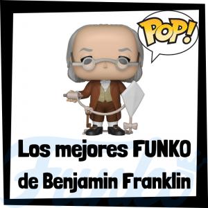 Los mejores FUNKO POP de Benjamin Franklin - Los mejores FUNKO POP de personajes históricos - Los mejores FUNKO POP de inventores