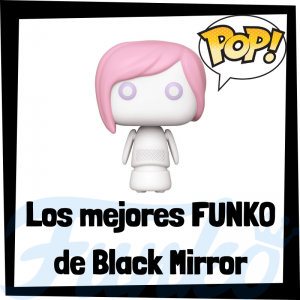 Los mejores FUNKO POP de Black Mirror - Los mejores FUNKO POP de personajes de Black Mirror de Netflix - Funko POP de series de televisión