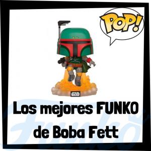 Los mejores FUNKO POP de Boba Fett - Los mejores FUNKO POP de Star Wars - Los mejores FUNKO POP de las Guerra de las Galaxias