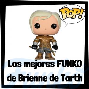 Los mejores FUNKO POP de Brienne de Tarth de Juego de Tronos - Los mejores FUNKO POP del personaje de Brienne de Tarth en Game of Thrones - Funko POP de series de televisión