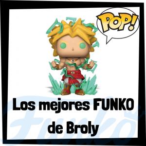 Los mejores FUNKO POP de Broly de Dragon Ball Z - Los mejores FUNKO POP del personaje de Broly en Dragon Ball Z - Funko POP de animes y mangas
