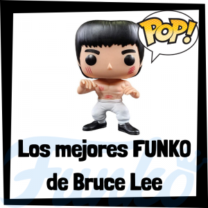 Los mejores FUNKO POP de Bruce Lee - Los mejores FUNKO POP de personajes históricos - Los mejores FUNKO POP de Bruce Lee