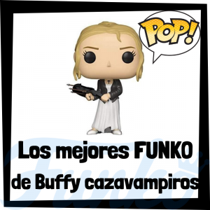 Los mejores FUNKO POP de Buffy cazavampiros - Los mejores FUNKO POP de personajes de Buffy Cazavampiros - Funko POP de series de televisión