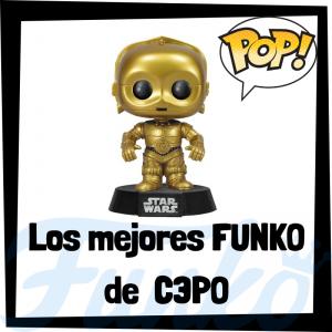 Los mejores FUNKO POP de C3PO - Los mejores FUNKO POP de Star Wars - Los mejores FUNKO POP de las Guerra de las Galaxias