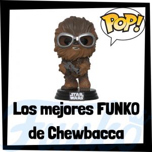Los mejores FUNKO POP de Chewbacca en Han Solo - Los mejores FUNKO POP de Star Wars - Los mejores FUNKO POP de las Guerra de las Galaxias