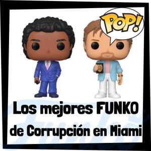 Los mejores FUNKO POP de Corrupción en Miami - Los mejores FUNKO POP de personajes de Miami Vice - Funko POP de series de televisión