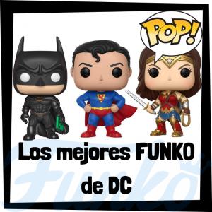 Los mejores FUNKO POP de DC - Los mejores FUNKO POP de personajes de DC Comics - Los mejores FUNKO POP de series y películas de DC