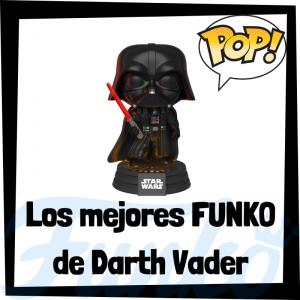 Los mejores FUNKO POP de Darth Vader - Los mejores FUNKO POP de Star Wars - Los mejores FUNKO POP de las Guerra de las Galaxias