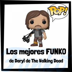 Los mejores FUNKO POP de Daryl de The Walking Dead - Los mejores FUNKO POP del personaje de Daryl en The Walking Dead - Funko POP de series de televisión