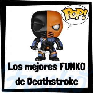 Los mejores FUNKO POP de Deathstroke