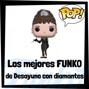 Los mejores FUNKO POP de Desayuno con Diamantes - FUNKO POP de películas