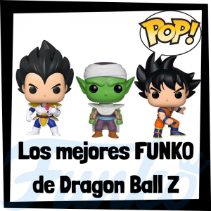 Los mejores FUNKO POP de Dragon Ball Z - Bola de Dragón - Funko POP de series de anime
