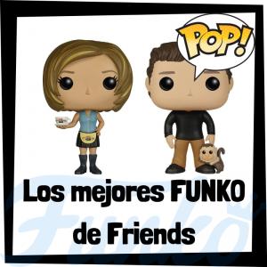 Los mejores FUNKO POP de Friends - Los mejores FUNKO POP de personajes de Friends - Funko POP de series de televisión