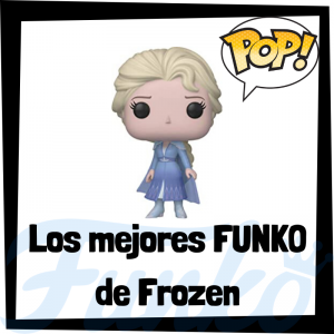 Los mejores FUNKO POP de Frozen
