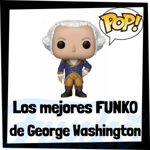 Los mejores FUNKO POP de George Washington - Los mejores FUNKO POP de personajes históricos - Los mejores FUNKO POP de Presidentes
