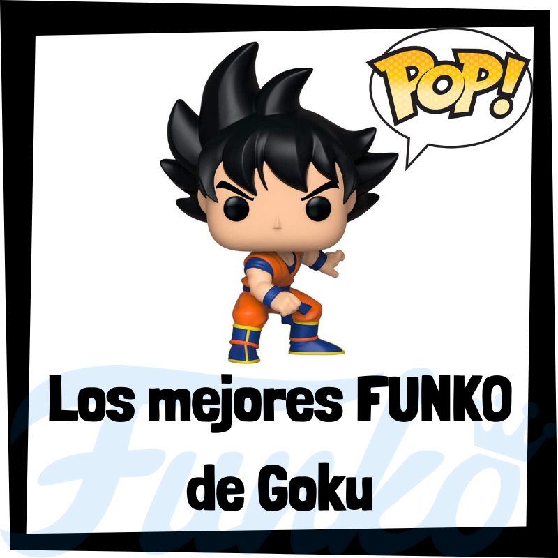 Los mejores FUNKO POP de Goku