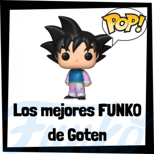 Los mejores FUNKO POP de Goten