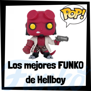 Los mejores FUNKO POP de Hellboy - FUNKO POP de películas