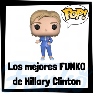 Los mejores FUNKO POP de Hillary Clinton - Los mejores FUNKO POP de personajes históricos - Los mejores FUNKO POP de presidentes de EEUU