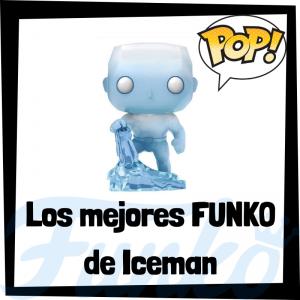 Los mejores FUNKO POP de Iceman - Los mejores FUNKO POP de los X-Men - Funko de los personajes de los X-Men