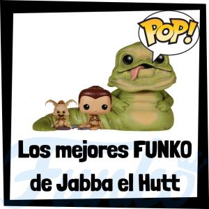 Los mejores FUNKO POP de Jabba el Hutt - Los mejores FUNKO POP de Star Wars - Los mejores FUNKO POP de las Guerra de las Galaxias