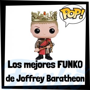 Los mejores FUNKO POP de Joffrey Baratheon de Juego de Tronos - Los mejores FUNKO POP del personaje de Joffrey Baratheon en Game of Thrones - Funko POP de series de televisión