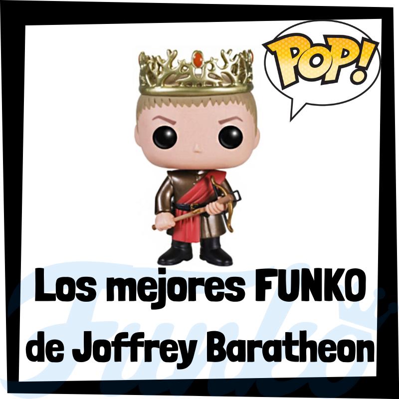 Los mejores FUNKO POP de Joffrey Baratheon de Juego de Tronos