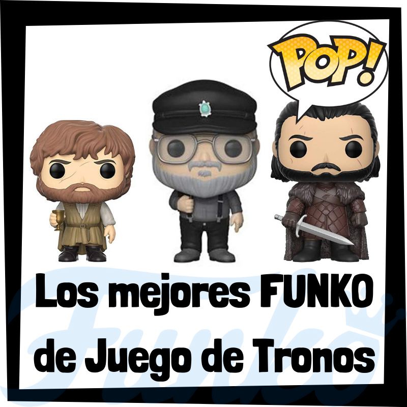 Los mejores FUNKO POP de Juego de Tronos
