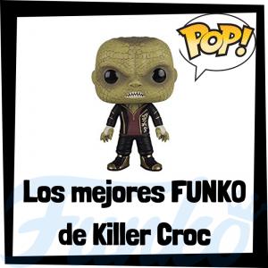 Los mejores FUNKO POP de Killer Croc en Escuadrón Suicida - Funko POP de villanos de Suicide Squad - Funko POP de personajes de DC