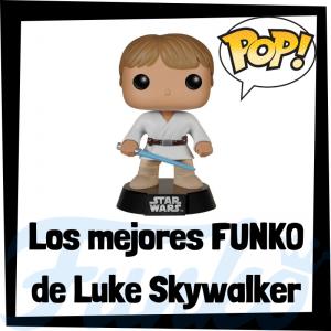 Los mejores FUNKO POP de Luke Skywalker - Los mejores FUNKO POP de Star Wars - Los mejores FUNKO POP de las Guerra de las Galaxias