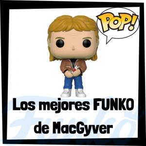 Los mejores FUNKO POP de MacGyver - Los mejores FUNKO POP de personajes de MacGyver - Funko POP de series de televisión