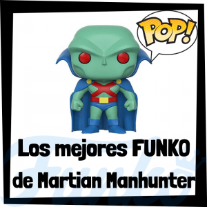Los mejores FUNKO POP de Martian Manhunter - Funko POP de la Liga de la Justicia - Funko POP de personajes de DC