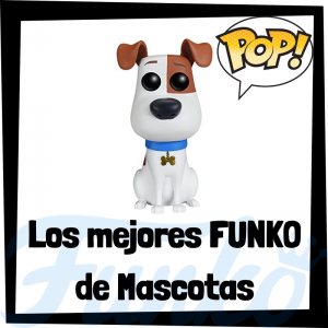 Los mejores FUNKO POP de Mascotas - The secret life of pets - FUNKO POP de películas de animación