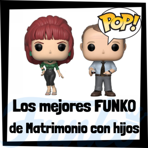 Los mejores FUNKO POP de Matrimonio con hijos - Los mejores FUNKO POP de personajes de Matrimonio con hijos - Funko POP de series de televisión