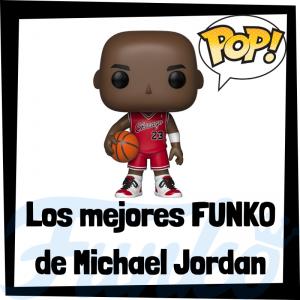 Los mejores FUNKO POP de Michael Jordan de la NBA - Los mejores FUNKO POP de jugadores históricos de Michael Jordan - Los mejores FUNKO POP de deportistas