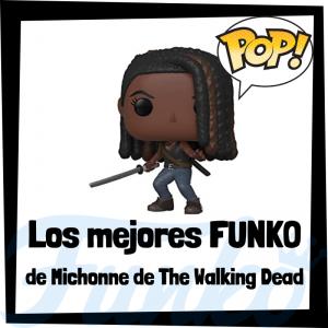 Los mejores FUNKO POP de Michonne de The Walking Dead - Los mejores FUNKO POP del personaje de Michonne en The Walking Dead - Funko POP de series de televisión