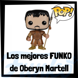 Los mejores FUNKO POP de Oberyn Martell de Juego de Tronos - Los mejores FUNKO POP del personaje de Oberyn Martell en Game of Thrones - Funko POP de series de televisión