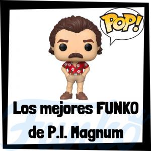 Los mejores FUNKO POP de P.I. Magnum - Los mejores FUNKO POP de personajes de P.I. Magnum - Funko POP de series de televisión