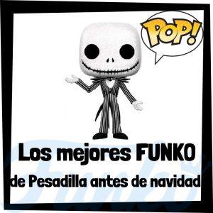 Los mejores FUNKO POP de Pesadilla antes de navidad - Funko POP de películas de Disney - Funko de películas de animación