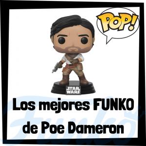 Los mejores FUNKO POP de Poe Dameron - Los mejores FUNKO POP de Star Wars - Los mejores FUNKO POP de las Guerra de las Galaxias