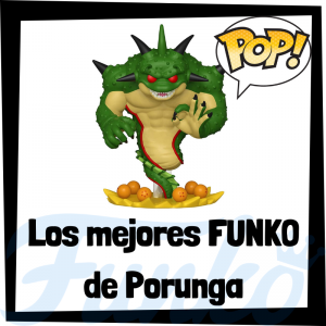Los mejores FUNKO POP de Porunga