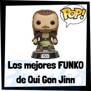 Los mejores FUNKO POP de Qui Gon Jinn - Los mejores FUNKO POP de Star Wars - Los mejores FUNKO POP de las Guerra de las Galaxias