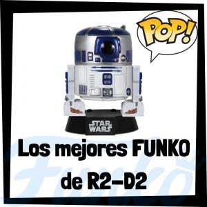 Los mejores FUNKO POP de R2D2 - Los mejores FUNKO POP de Star Wars - Los mejores FUNKO POP de las Guerra de las Galaxias