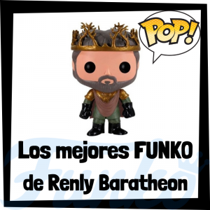 Los mejores FUNKO POP de Renly Baratheon de Juego de Tronos - Los mejores FUNKO POP del personaje de Renly Baratheon en Game of Thrones - Funko POP de series de televisión
